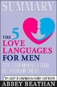 Summary of The 5 Love Languages for Men: Tools for Making a Good Relationship Great by Gary Chapman